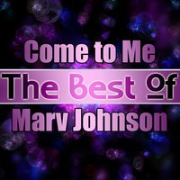 Come to Me - The Best of Marv Johnson — Marv Johnson