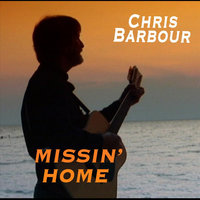 Missin' Home — Chris Barbour