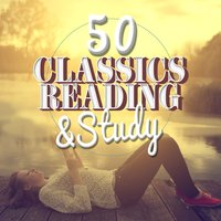 50 Classics for Reading and Study — Studying Music, Reading and Study Music, Study Music, Reading and Study Music|Study Music|Studying Music