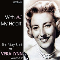 With All My Heart - The Best Of Vera Lynn Vol. 2 — Vera Lynn