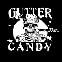 Come Guzzling — Gutter Candy
