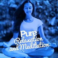Pure Relaxation and Meditation — Relaxation & Meditation