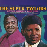 The Super Taylors — Little Johnny Taylor and Ted Taylor