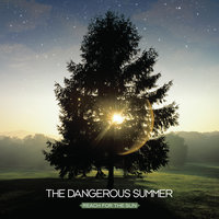 Reach for the Sun: B-Sides — The Dangerous Summer