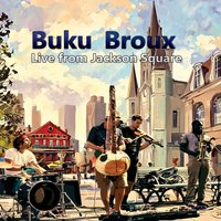 Live from Jackson Square — Buku Broux