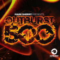Mark Sherry presents Outburst 500 — Mark Sherry