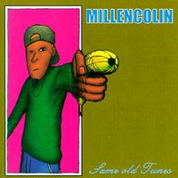Same Old Tunes — Millencolin