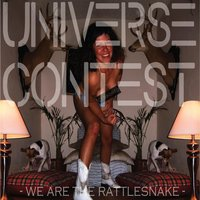 We Are the Rattlesnake — Universe Contest