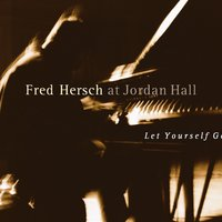 Let Yourself Go — Fred Hersch
