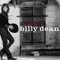 The Very Best Of Billy Dean — Billy Dean