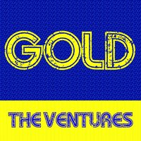 Gold: The Ventures — The Ventures