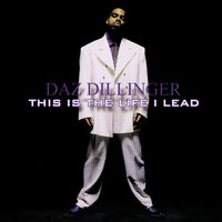 This Is the Life I Lead - Clean Version — Daz Dillinger