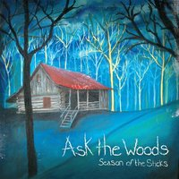 Season of the Sticks — Ask the Woods