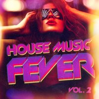 House Music Fever, Vol. 2 — Ibiza DJ Rockerz, Playlist DJs, Deep House Club