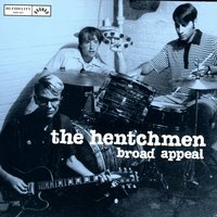 Broad Appeal — The Hentchmen