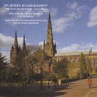 "Psalms of David Vol 4: ""In Jewry Is God Known"" — Choir of Lichfield Cathedral