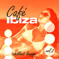 Café Ibiza Chillout Lounge Vol. 2 — сборник
