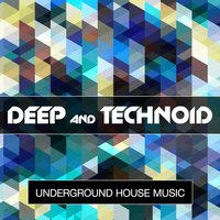 Deep & Technoid - Underground House Music, Vol. 5 — сборник