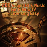 200 Sound FX & Music For Film & TV - Licensing Easy — сборник