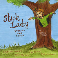 Stick Lady Stories and Songs — Karen Tabla