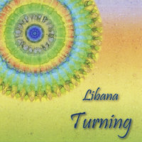 Turning: Songs of Earth Reverence and Peace — Libana