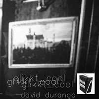 Glikkt Cool — David Durango