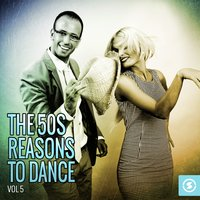 The 50s: Reasons to Dance, Vol. 5 — сборник