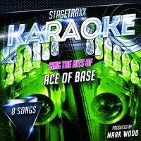 Stagetraxx Karaoke: Sing the Hits of Ace Of Base — Mark Wood