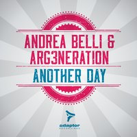 Another Day — Andrea Belli, Arg3neration, Andrea Belli, ARG3neration