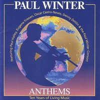 Anthems: Ten Years of Living Music — Paul Winter Consort