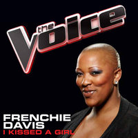 I Kissed A Girl — Frenchie Davis