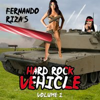 Fernando Riza's Hard Rock Vehicle, Vol. 1 — Fernando Riza and the Hard Rock Vehicle
