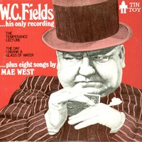 His Only Recording — W.C. Fields