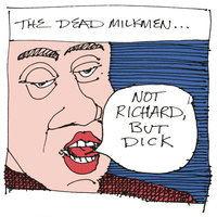 Not Richard, But Dick — The Dead Milkmen