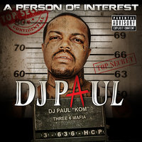 A Person of Interest — DJ Paul