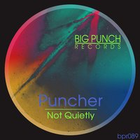 Not Quietly — Puncher