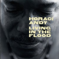 Living In The Flood — Horace Andy