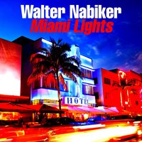 Miami Lights — Walter Nabiker