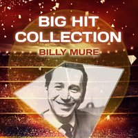 Big Hit Collection — Billy Mure