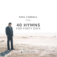 40 Hymns for Forty Days — Paul Cardall