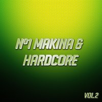 Nº1 Makina & Hardcore Vol. 2 — сборник