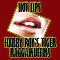 Hot Lips — Harry Roy's Tiger Raggamuffins