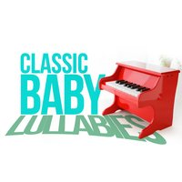 Classic Baby Lullabies — Baby Lullaby
