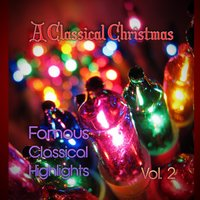 A Classical Christmas! Famous Classical Highlights, Vol. 2 — сборник