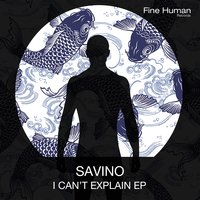 I Can't Explain — Savino