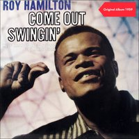 Come Out Swingin' — Roy Hamilton