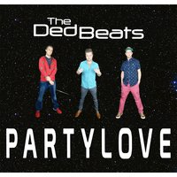 Party Love — The Ded Beats