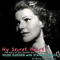 My Secret Heart — Hilde Gueden, Stanley Black and his Orchestra