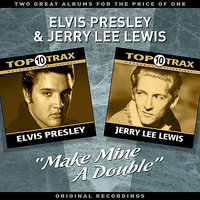 """Make Mine A Double"" - Two Great Albums For The Price Of One — Jerry Lee Lewis, Elvis Presley"