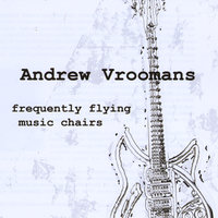 Frequently Flying Music Chairs — Andrew Vroomans